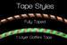 Tape Styles